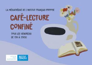 Participa en nuestro Café Lecture confiné! los viernes de 17.00 a 17.30hrs