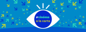 IF CINÉMA : CICLO ESPECIAL DIRECTORAS DE CINE