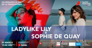 FRANCOFONÍA 2021 : LADYLIKE LILY Y SOPHIE DE QUAY EN CONCIERTO