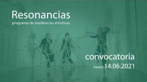 RESONANCIAS 2021: CONVOCATORIA PARA PROYECTOS DE RESIDENCIAS ARTÍSTICAS