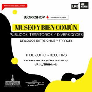 """WORKSHOP: """"MUSEO Y BIEN COMÚN: PÚBLICOS, TERRITORIOS Y DIVERSIDADES DIÁLOGOS ENTRE CHILE Y FRANCIA"""""""