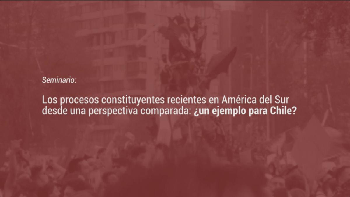 SÉMINAIRE : LES PROCESSUS CONSTITUANTS RÉCENTS EN AMÉRIQUE DU SUD